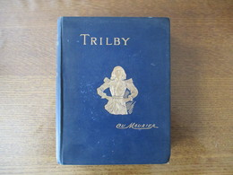 TRILBY A. ROBEL BY GEORGE DU MAURIER WITH 121 ILLUSTRATIONS BY THE AUTHOR MDCCCXCVI LONDON OSGOOD,Mc ILVAINE & CO. - Livres, BD, Revues