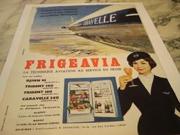 ANCIENNE PUBLICITE FRIGEAVIA ET  CARAVELLE 1959 - Publicités