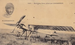 AVIATION. CPA.   MONOPLAN ZENS PILOTE PAR LEGAGNEUX - ....-1914: Précurseurs