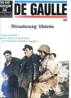 DE GAULLE N° 59 Strasbourg Libérée  , 2° Division Blindée   ,  Revue En Ce Temps Là Militaria Guerre - Histoire