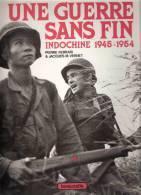 UNE GUERRE SANS FIN INDOCHINE 1945 1954 ARMEE FRANCAISE COLONIE EMPIRE VIET CEFOE - Livres
