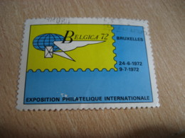 BRUXELLES 1972 Exposition Philatelique Internationale Poster Stamp Label Vignette BELGIUM - Commemorative Labels