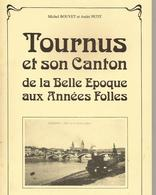Tournus Et Son Canton A La Belle époque Aux Années Folles - Livres