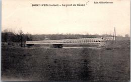 45 DORDIVES - Le Pont De César - - Dordives