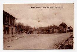 - CPA VALLERY (89) - Place Du Bon-Pasteur - Ecole Des Filles (CAFÉ DU BEAUSOLEIL) - Edition Dussin - - Autres Communes