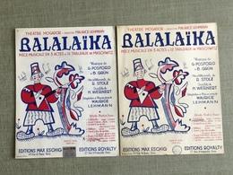 Balalaïka Pièce Musicale En 3 Actes Et 12 Tableaux THEATRE MOGADOR ILLUSTR. ROJAN LOT DE DEUX PARTITIONS - Musica & Strumenti