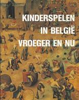 1988 KINDERSPELEN IN BELGIË VROEGER EN NU J. VAN REMOORTERE - PRACHTIG GEÏLLUSTREERD BOEK - Histoire