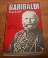 Garibaldi. La Force D'un Destin.Max Gallo. 1982. - Histoire