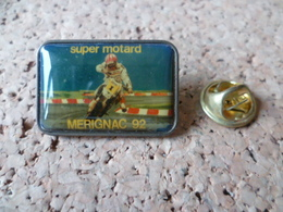 Pin's  ** Super Motard - Merignac 92  ** Moto Course Circuit - Motos