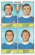 GROSSETTI/CALLONI/BENIGNI/BERTONI NOVARA PANINI 1971/72 Nuova - Panini