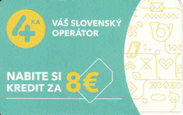 Slovakia - Slovaquie, 4 - Ka SIM Card 8 €, Slovak Operator, Gebraucht-oblitérée - Slovakia