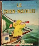 Le Chien-Matelot - Un Petit Livre D' Or N° 48 - Éditions Des Deux Coqs D'Or - ( E.O. 1953 ) . - Books, Magazines, Comics