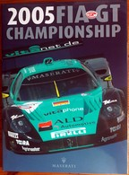 2005 FIA-GT CHAMPIONSHIP - MASERATI -  éditions APACH Textes En Français Et Anglais    142 Pages    NEUF Quattroporte - Livres