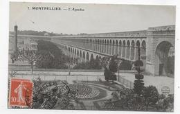 MONTPELLIER EN 1917 - N° 7 - L' AQUEDUC - CPA VOYAGEE - Montpellier