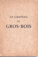 REF EX : Livret D'une Quinzaine De Page Le Chateau De Gros Bois - Boissy St Léger Henry Soulange Bodin Vers 1960 - Libri, Riviste, Fumetti