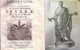 LUPI M. ANTONIO: DISSERTATIO ET ANIMADVERSIONES AD NUPER INVENTUM SEVERAE MARTYRIS EPITAPHIUM 1734 - Libri Vecchi E Da Collezione