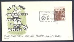 Yugoslavia 1964 Cover: Football Fussball Soccer Calcio, UEFA Charity Match Jugoslavia - Europe; Earthquake Skopje Help - Andere