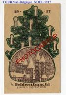 NOEL-1917-TOURNAI-CARTE Lithographique Allemande-Guerre 14-18-1WK-Belgien-Feldpost- - Tournai