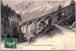 74 - Le Pont Sainte Marie Et Le Mont Blanc. - France