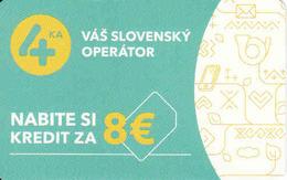 Slovakia - Slovaquie, 4 - Ka SIM Card 8 €, Slovak Operator, Gebraucht-oblitérée - Slovaquie
