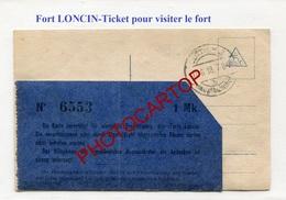 Fort LONCIN-TICKET All.d'Entree Pour VISITE-1918-CARTE PHOTO Allemande-Guerre 14-18-1WK-Militaria-Belgique- - Liège