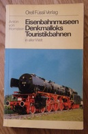 Locomotives Vapeur - Eisenbahnmuseem Denkmalloks Touristikbahnen In Aller Welt Anton Von Horstein - Automobile & Transport