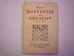 GP 2019 - 797  ECHECS / CHESS  :  Match  BOTVINNIK / SMYSLOV  Moscou 1957  (Commenté Par A. O'kelly)    XXXX - Non Classificati