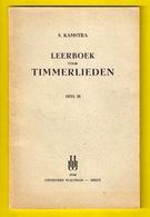 LEERBOEK Voor TIMMERLIEDEN 88pp ©1950 TIMMERMAN SCHRIJNWERKER HOUT Houtbewerker Beroep HOUTBEWERKING BOUWKUNDE Boek Z180 - Prácticos