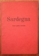 1962 SARDEGNA TURISMO ANONIMO SARDEGNA. BREVE GUIDA TURISTICA Roma, La Poliedrica Editrice 1962 Pag. 128 – Cm 12 X 17,2 - Libri, Riviste, Fumetti