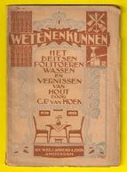 HET BEITSEN POLITOEREN WASSEN En VERNISSEN Van HOUT 56pp ©1919 TIMMERMAN SCHRIJNWERKER Houtbewerker HOUTBEWERKING Z417 - Practical