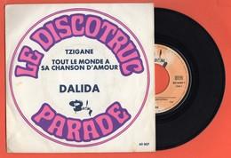DALIDA - LE DISCOTRUC PARADE - TZIGANE / TOUT LE MONDE A SA CHANSON D'AMOUR- 1968 - 45 TOURS / SP - PORT INCLUS - Vinyl-Schallplatten