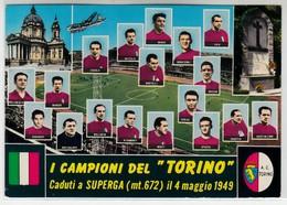 CALCIO SOCCER I CAMPIONI DEL TORINO CADUTI A SUPERGA - CARTOLINA ORIGINALE NON SPEDITA - Calcio