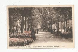 Cp , COMMERCE , 37 , TOURS ,le Marché Aux Fleurs, Boulevard BERANGER , Voyagée - Marchés