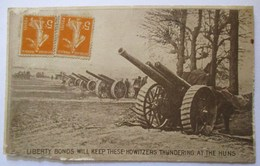 CPA NOTAIRE A PONS MILITARIA CANON GUERRE 1914 LIBERTY BONDS WILL KEEP THESE HOWITZERS THUNDERING AT THE HUNS - Pons