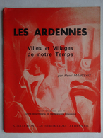 OHM Les Ardennes Villes Et Villages De Notre Temps Henri Manceau Coll. L'automobilisme Ardennais Photos N/B - Picardie - Nord-Pas-de-Calais
