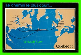MAP - CARTE GÉOGRAPHIQUE - LE CHEMIN LE PLUS COURT PASSE PAR LE ST-LAURENT - PUBLICITÉ GOUVERNEMENT DU QUÉBEC - - Cartes Géographiques