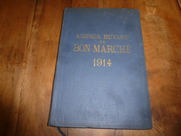 1914 Agenda-Buvard Du BON MARCHÉ (Lithographies-Menus-Théâtres-Réclames-Publicités-Autobus-Tram-Métro -Plan De Paris;etc - Buvards, Protège-cahiers Illustrés
