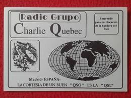 TARJETA TIPO POSTAL TYPE POST CARD QSL RADIOAFICIONADOS RADIO AMATEUR GRUPO CHARLIE QUEBEC CANADA MAP WORLD MADRID SPAIN - Sin Clasificación