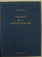 Catalogue De La Noblesse Française - Régis Valette - Laffont 1989 - Dictionnaires