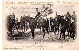 EMPEREUR NICOLAS II * Fêtes Franco-russes 1901 * Grandes Manoeuvres De L'Est - Personajes