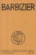 Bulletin Liaison Folklore Comtois Besançon Doubs Barbizier N°13 Nouvelle Série Avril 1986 Revue Régionale Ethnologie - Franche-Comté