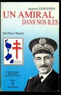 """FRANCE LIBRE à SAINT PIERRE MIQUELON """"Un Amiral Dans Nos Iles"""" Amiral MUSELIER Les F.N.F.L. 166 P. Intérieur Comme Neuf - War 1939-45"""
