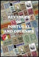 PORTUGAL & COLONIES, Revenues Of Portugal And Colonies, By Paulo Barata, 2ª Edição (2006) - Fiscaux