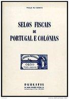 PORTUGAL & COLONIES, Selos Fiscais De Portugal E Colonias, By Paulo Barata (1980) - Fiscaux