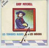 EDDY  MITCHELL   LES TUNIQUES BLEUES ET LES INDIENS     2 TITRES    CD SINGLE   COLLECTION - Autres - Musique Française