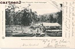 CONGO FRANCAIS HAUT OUBANGUI EMBARCADERE DE LA N.T.C.O. EN 1903 - Französisch-Kongo - Sonstige