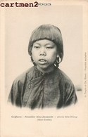 TYPES FRONTIERE SINO-ANNAMITE JEUNE FILLE NUNG CHINE CHINA TONKIN QUANG-SI VIETNAM G. TAUPIN HANOÏ ETHNOLOGIE - Vietnam