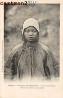 COIFFURES FRONTIERE SINO-ANNAMITE JEUNE FILLE NUNG CHINE CHINA QUANG-SI TONKIN VIETNAM G. TAUPIN HANOÏ ETHNOLOGIE - Vietnam