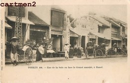 TONKIN HANOÏ RUE DE LA SOIE EN FACE LE GRAND MARCHE VIETNAM INDOCHINE 1900 REBESSAC HANOÏ - Vietnam