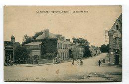 CPA  27 : LA RIVIERE THIBOUVILLE  Grande Rue     VOIR  DESCRIPTIF §§§ - France